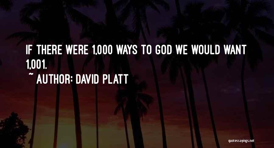 David Platt Quotes 373903