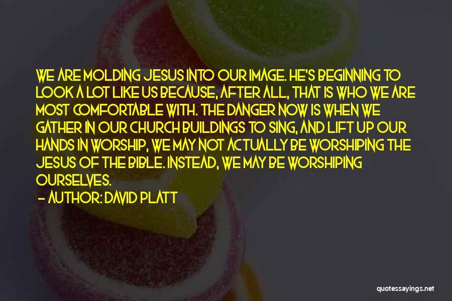 David Platt Quotes 518660