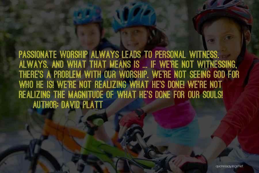 David Platt Quotes 524574