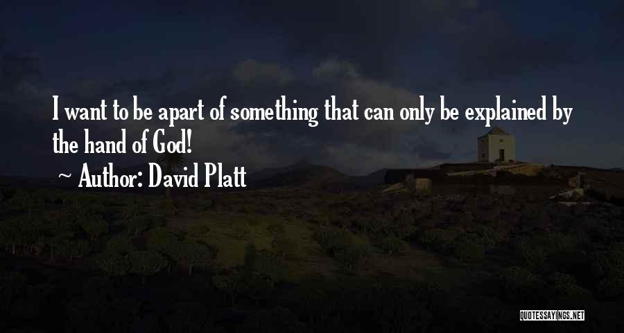 David Platt Quotes 577343