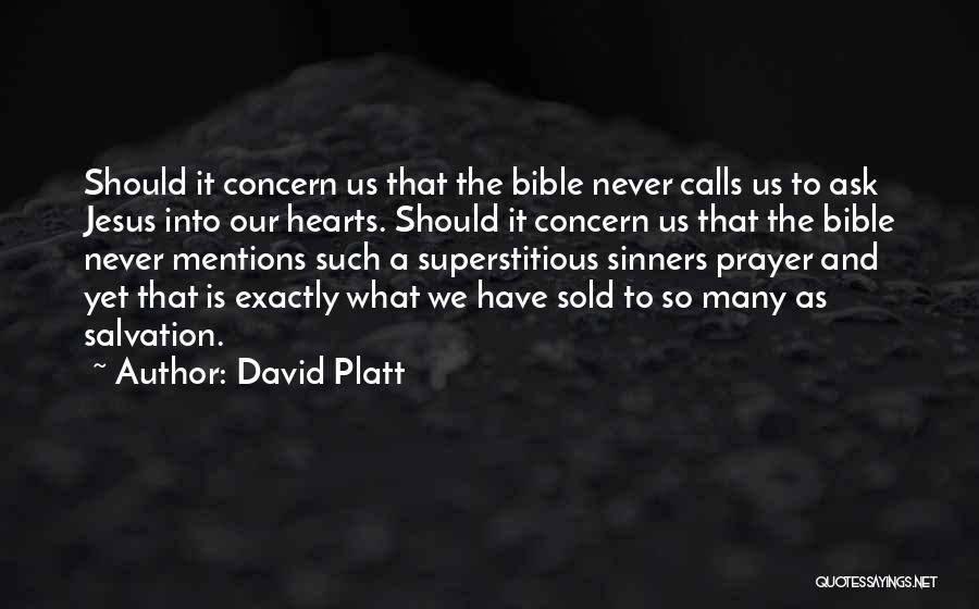 David Platt Quotes 597703