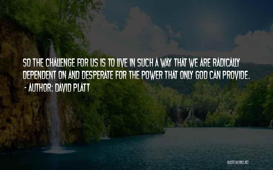 David Platt Quotes 749419