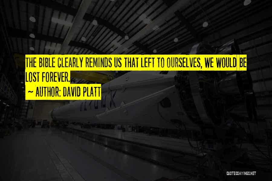 David Platt Quotes 756692