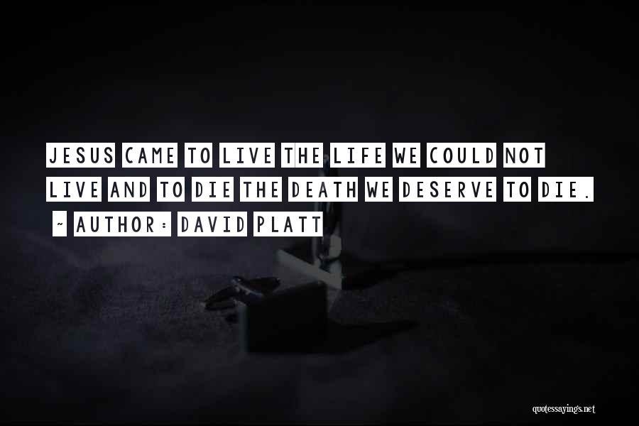 David Platt Quotes 821421