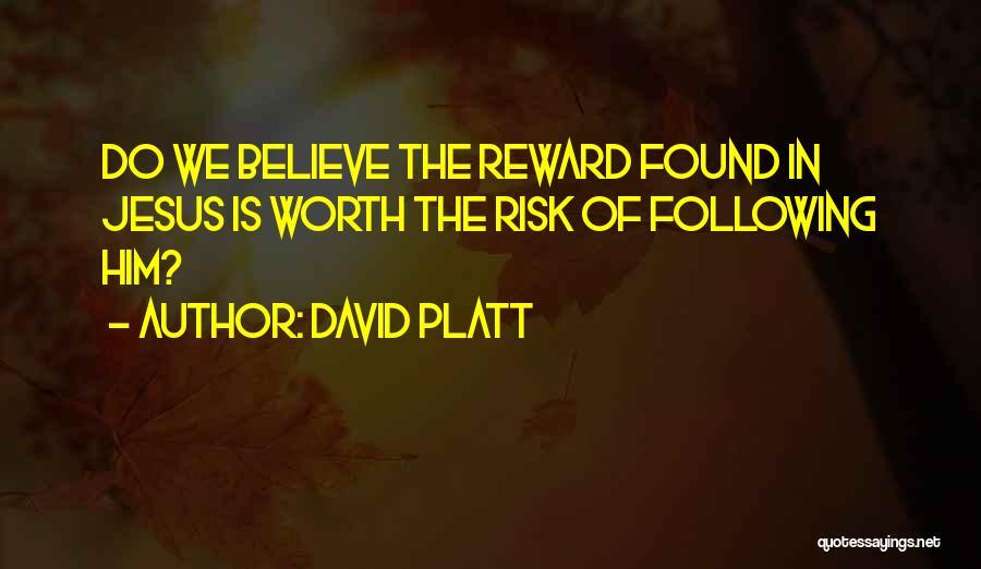 David Platt Quotes 906272
