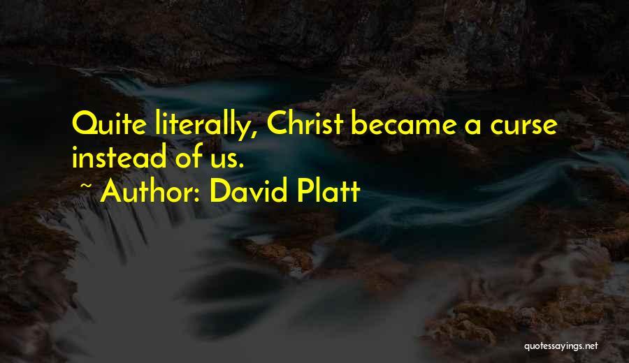 David Platt Quotes 949024