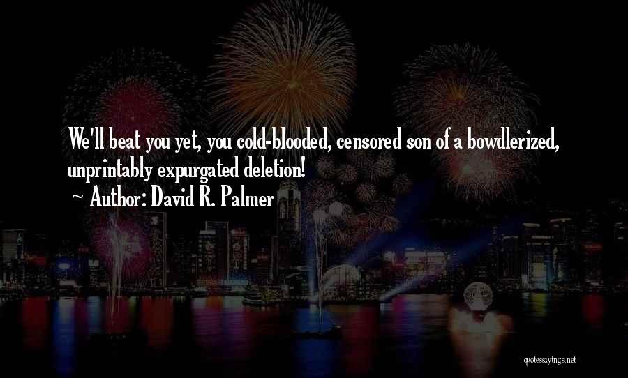 David R. Palmer Quotes 1490431