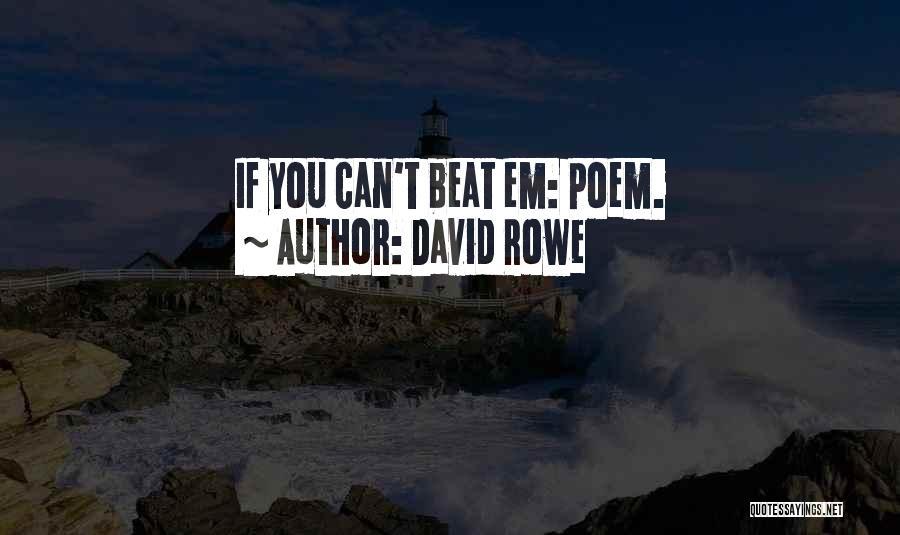 David Rowe Quotes 593230