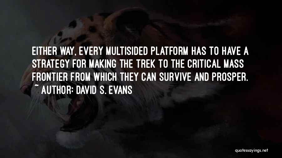 David S. Evans Quotes 360934