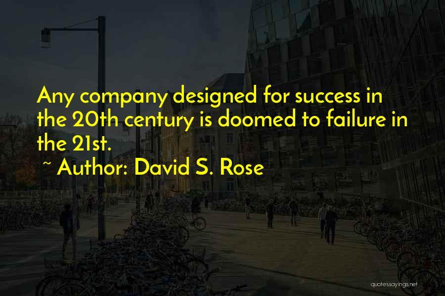David S. Rose Quotes 1083917