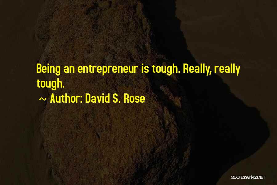 David S. Rose Quotes 1094099