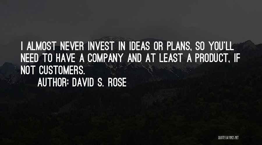 David S. Rose Quotes 1346888