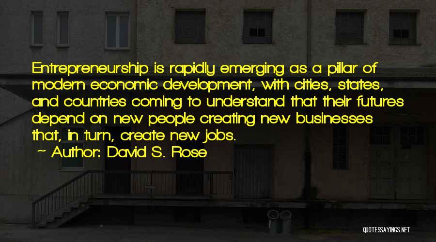 David S. Rose Quotes 1613495