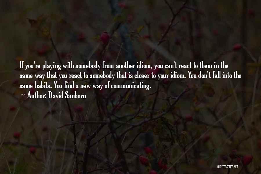 David Sanborn Quotes 1039758