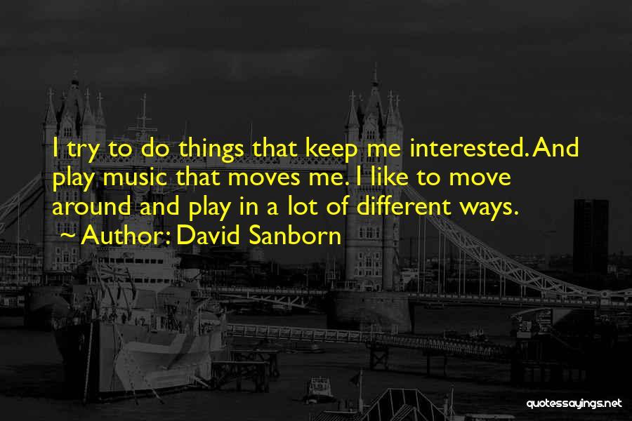 David Sanborn Quotes 1176589