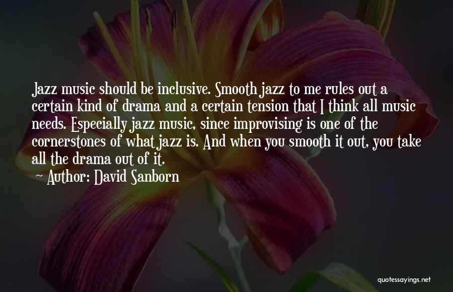 David Sanborn Quotes 1374824