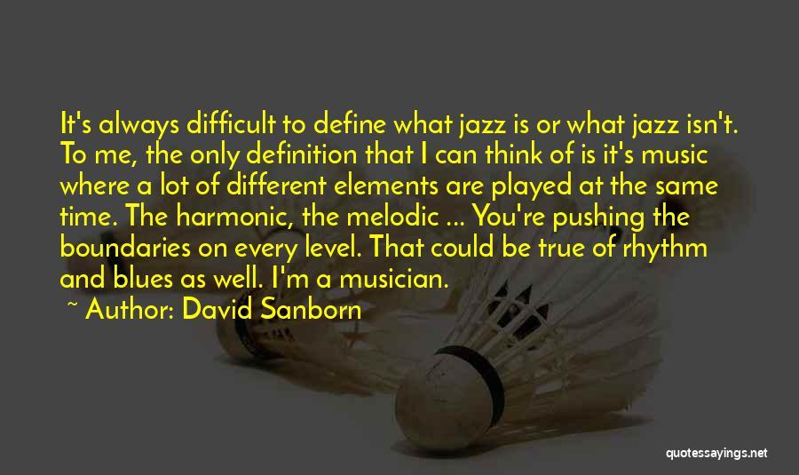 David Sanborn Quotes 1935443
