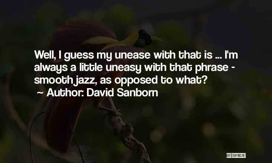David Sanborn Quotes 2244918