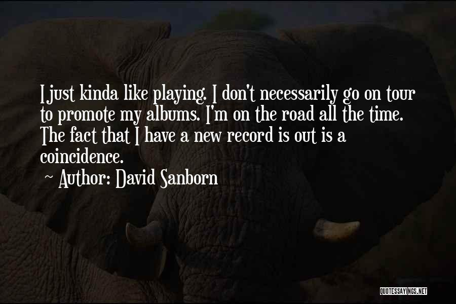 David Sanborn Quotes 246538