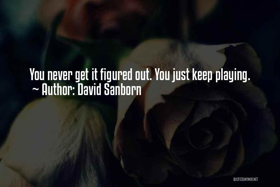 David Sanborn Quotes 365290