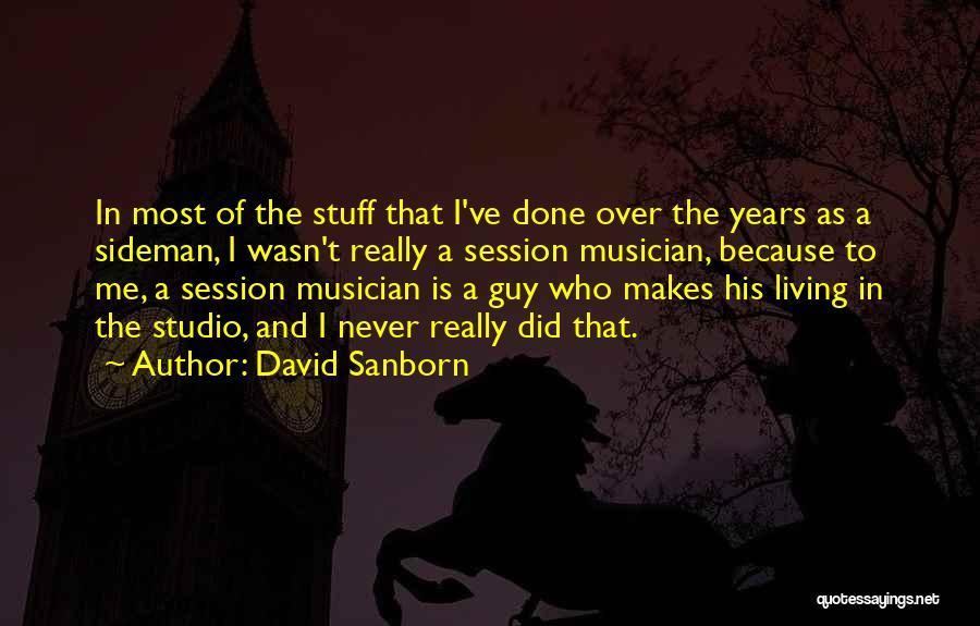 David Sanborn Quotes 834769