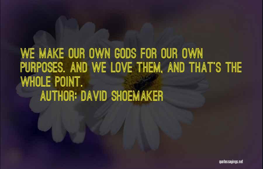 David Shoemaker Quotes 254465