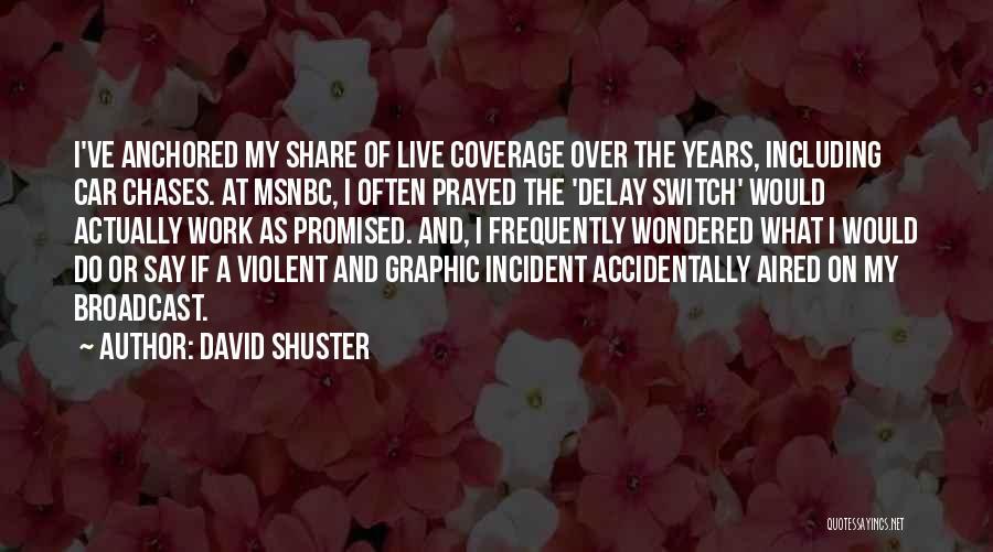 David Shuster Quotes 263517