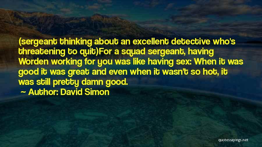 David Simon Quotes 1169979