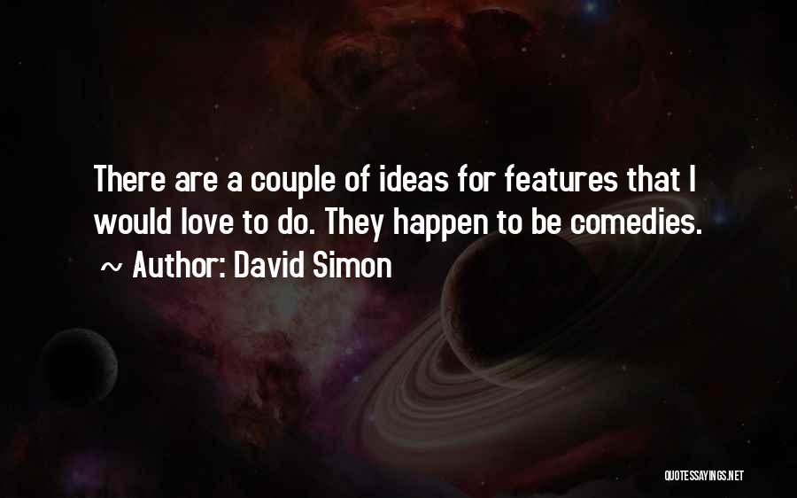 David Simon Quotes 1200564