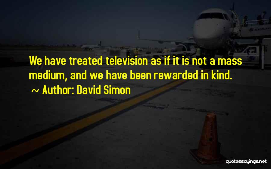 David Simon Quotes 142773