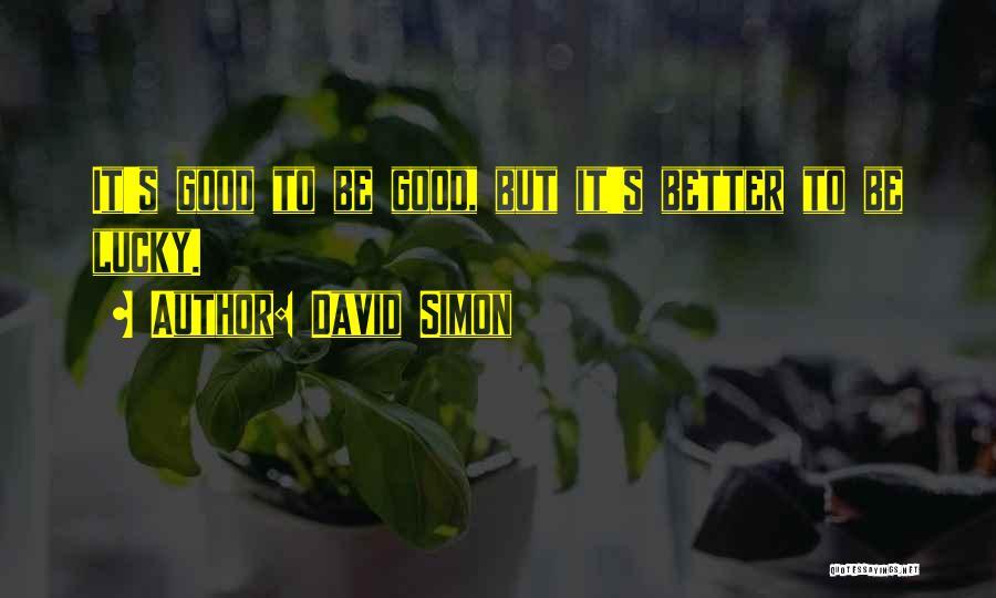 David Simon Quotes 1518109