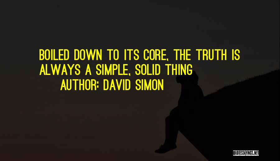 David Simon Quotes 1729297