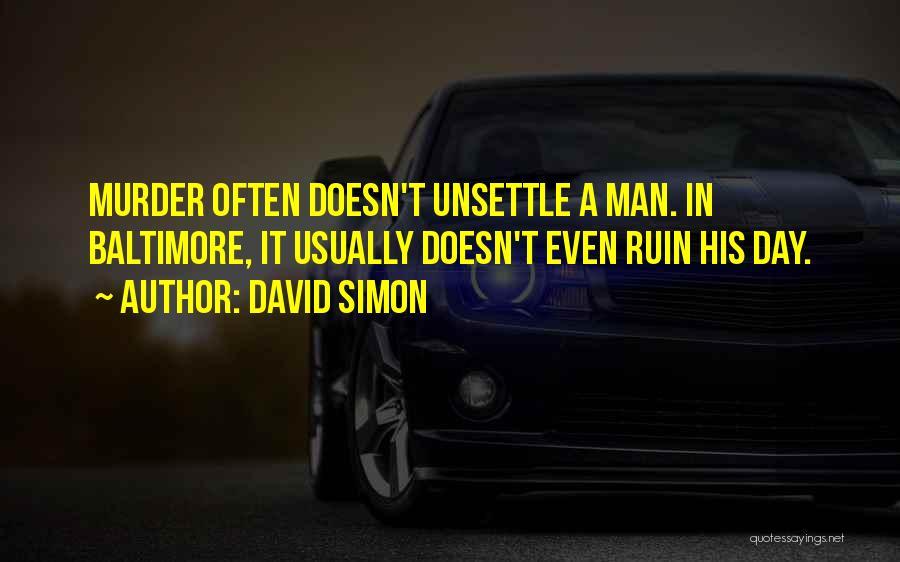 David Simon Quotes 1835765