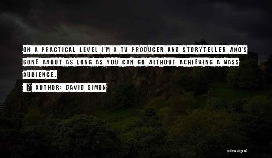David Simon Quotes 1888030