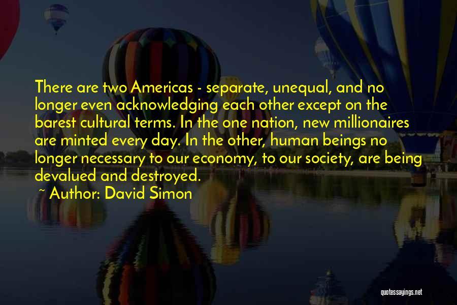 David Simon Quotes 1959385
