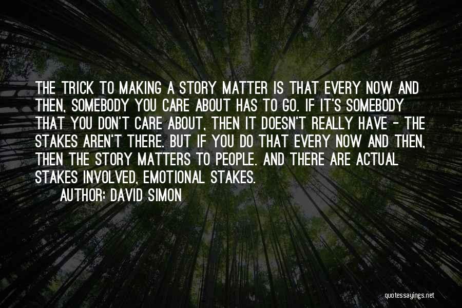 David Simon Quotes 2246380