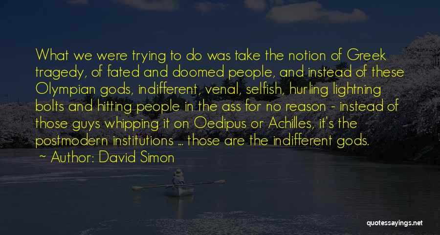 David Simon Quotes 265553