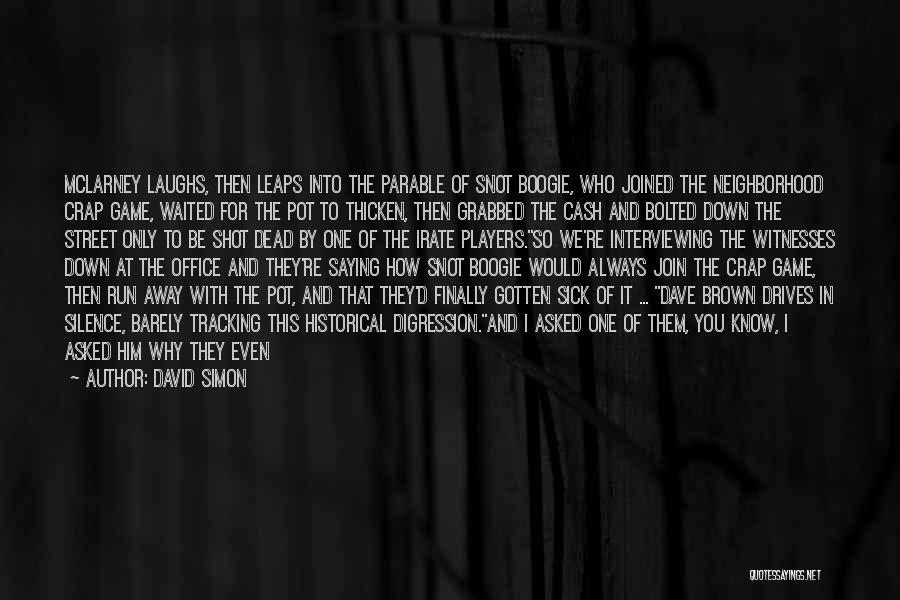 David Simon Quotes 302784