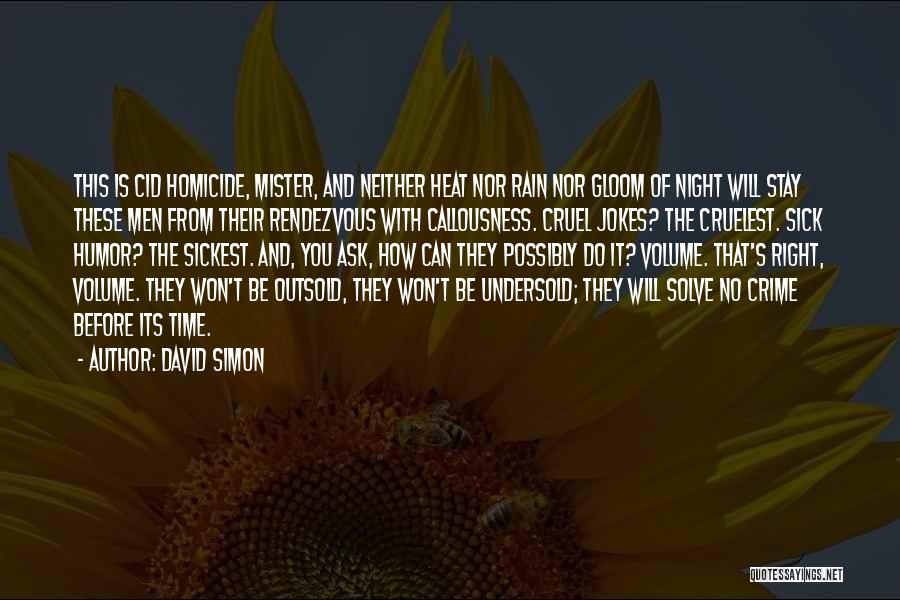 David Simon Quotes 354670