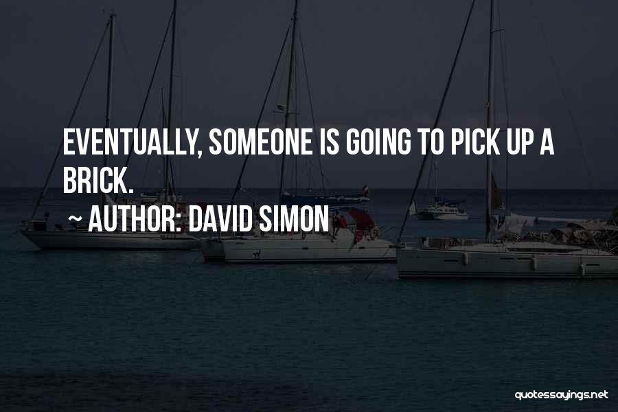 David Simon Quotes 446784