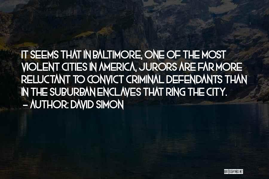 David Simon Quotes 551910