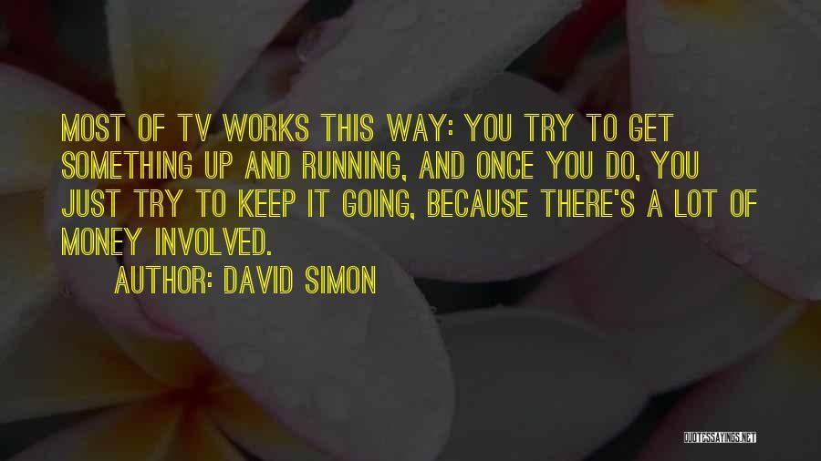 David Simon Quotes 604609