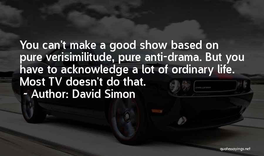 David Simon Quotes 731894