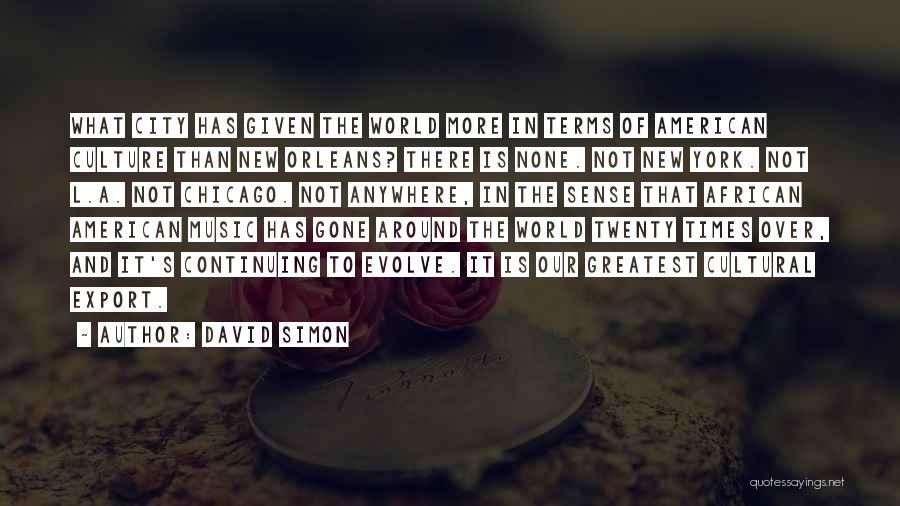 David Simon Quotes 818554