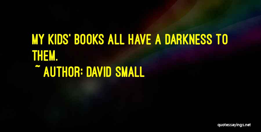 David Small Quotes 1538999