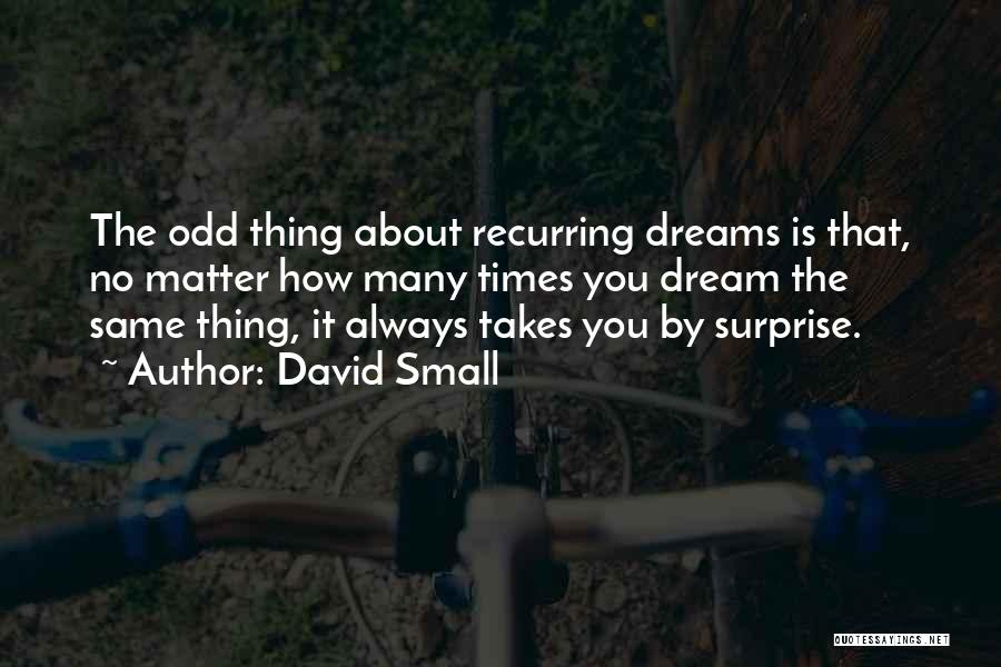 David Small Quotes 304564