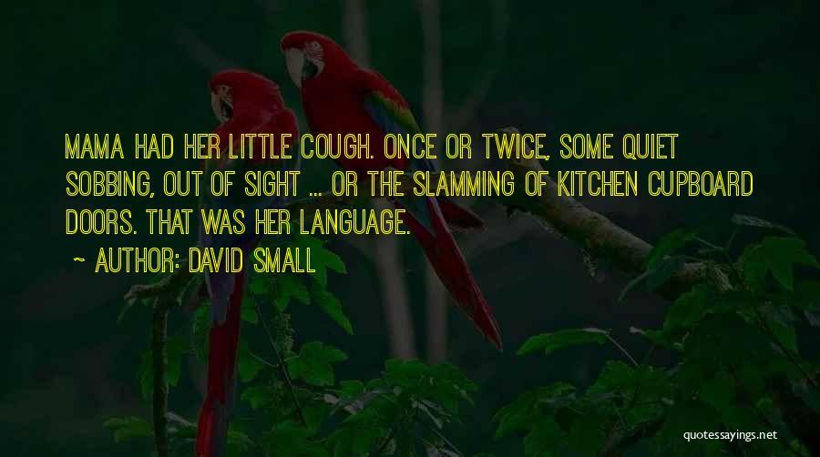 David Small Quotes 708505