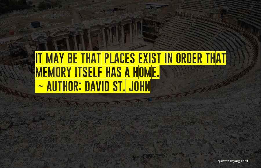 David St. John Quotes 2087632