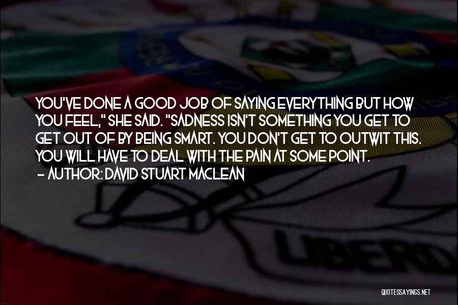David Stuart MacLean Quotes 1592535