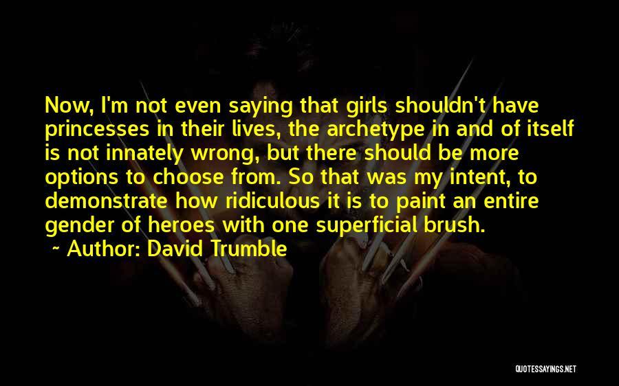 David Trumble Quotes 875526